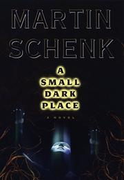 A SMALL DARK PLACE by Martin Schenk