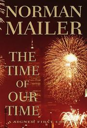 THE TIME OF OUR TIME by Norman Mailer