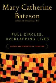 FULL CIRCLES, OVERLAPPING LIVES by Mary Catherine Bateson