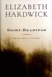 SIGHT-READINGS by Elizabeth Hardwick