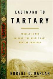 EASTWARD TO TARTARY by Robert D. Kaplan