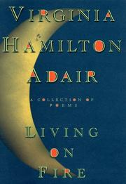 LIVING ON FIRE by Virginia Hamilton Adair