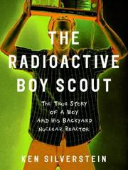THE RADIOACTIVE BOY SCOUT by Ken Silverstein