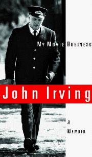 MY MOVIE BUSINESS by John Irving