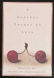 A GENERAL THEORY OF LOVE by M.D. Lewis