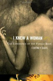 I KNEW A WOMAN by Cortney Davis