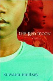 THE RED MOON by Kuwana Haulsey