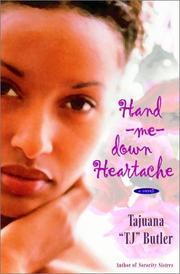 "HAND-ME-DOWN HEARTACHE by Tajuana ""TJ"" Butler"
