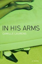 IN HIS ARMS by Camille Laurens