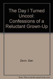 THE DAY I TURNED UNCOOL by Dan Zevin
