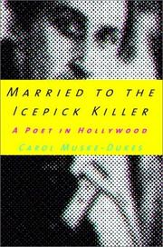 MARRIED TO THE ICEPICK KILLER by Carol Muske-Dukes