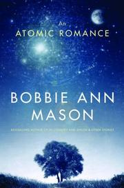 AN ATOMIC ROMANCE by Bobbie Ann Mason