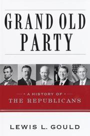 GRAND OLD PARTY by Lewis Gould