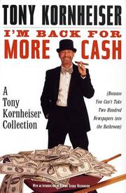 I'M BACK FOR MORE CASH by Tony Kornheiser