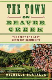 THE TOWN ON BEAVER CREEK by Michelle Slatalla