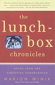 THE LUNCH-BOX CHRONICLES: Notes from the Parenting Underground by Marion Winik