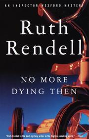NO MORE DYING THEN by Ruth Rendell