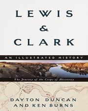 LEWIS & CLARK: The Journey of the Corps of Discovery by Dayton & Ken Burns Duncan