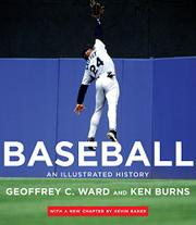 BASEBALL: An Illustrated History by Geoffrey C. & Ken Burns Ward