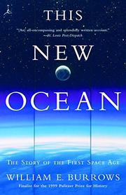 THIS NEW OCEAN: The Story of the First Space Age by William E. Burrows