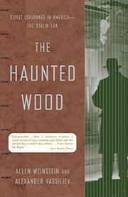 THE HAUNTED WOOD: Soviet Espionage in America--The Stalin Era by Allen & Alexander Vassiliev Weinstein