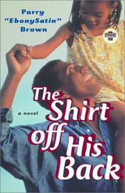 THE SHIRT OFF HIS BACK by Parry Ebonysatin Brown