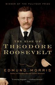 THE RISE OF THEODORE ROOSEVELT by David Ebershoff