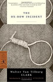 THE OX-BOW INCIDENT by Walter Van Tilburg Clark