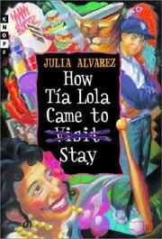 HOW TÍA LOLA CAME TO (VISIT) STAY by Julia Alvarez