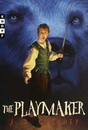 THE PLAYMAKER by J.B. Cheaney