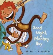 GOOD NIGHT, MONKEY BOY by Jarrett J. Krosoczka