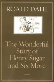 THE WONDERFUL STORY OF HENRY SUGAR AND SIX MORE by Quentin Blake