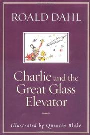 CHARLIE AND THE GREAT GLASS ELEVATOR by Quentin Blake