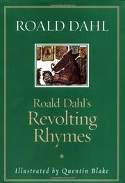 ROALD DAHL'S REVOLTING RHYMES by Quentin Blake