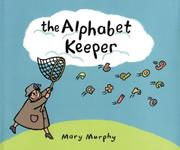 THE ALPHABET KEEPER by Mary Murphy