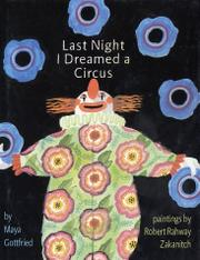 LAST NIGHT I DREAMED A CIRCUS by Maya Gottfried