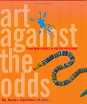 ART AGAINST THE ODDS by Susan Goldman Rubin