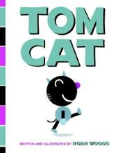 TOM CAT by Noah Woods