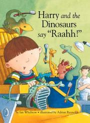 "HARRY AND THE DINOSAURS SAY ""RAAHH!"" by Ian Whybrow"