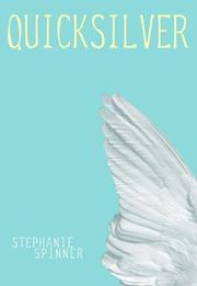 QUICKSILVER by Stephanie Spinner