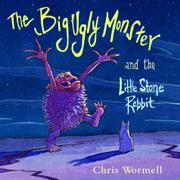 THE BIG UGLY MONSTER AND THE LITTLE STONE RABBIT by Chris Wormell