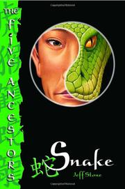 THE FIVE ANCESTORS #3: SNAKE by Jeff Stone