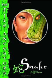 THE FIVE ANCESTORS #3: SNAKE by Jeff Stone