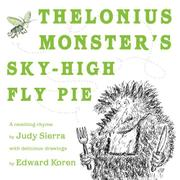 THELONIUS MONSTER'S SKY-HIGH FLY PIE by Judy Sierra