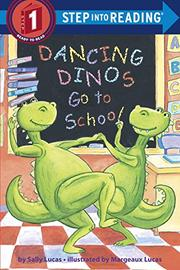 DANCING DINOS GO TO SCHOOL by Sally Lucas
