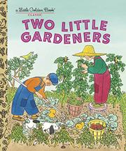 TWO LITTLE GARDENERS by Thacher Hurd