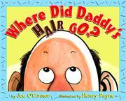 WHERE DID DADDY'S HAIR GO? by Joe O'Connor