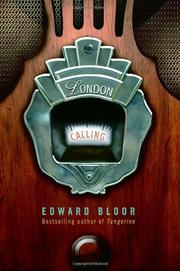 LONDON CALLING by Edward Bloor