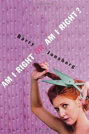 AM I RIGHT OR AM I RIGHT? by Barry Jonsberg
