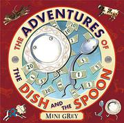 THE ADVENTURES OF THE DISH AND THE SPOON by Mini Grey